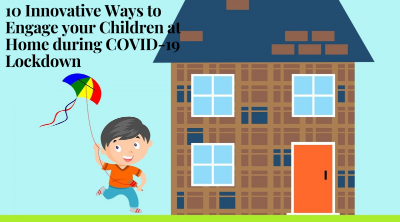 10-Innovative-Ways-to-Engage-your-Children-at-Home-during-COVID-19-Lockdown