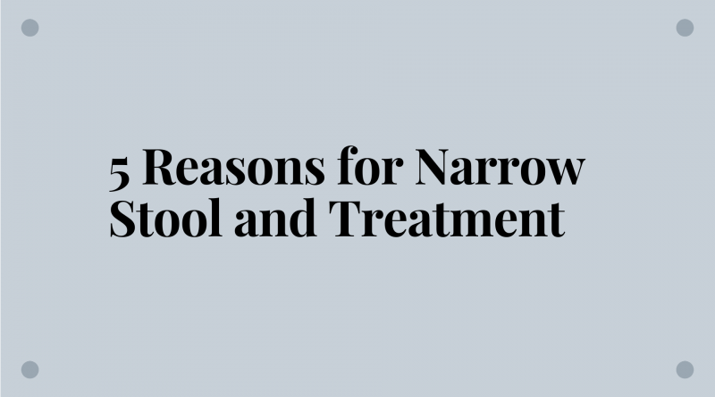 5-Reasons-for-Narrow-Stool-and-Treatment